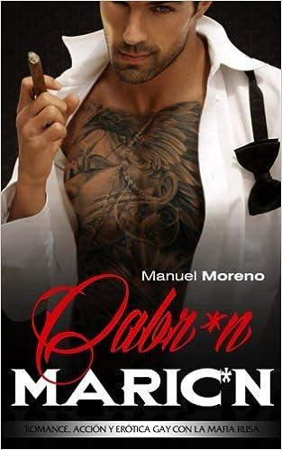 Cabr*n Maric*n: Romance, Acción y Erótica Gay con la Mafia Rusa: Volume 1 Romance Gay en Español: Amazon.es: Manuel Moreno: Libros