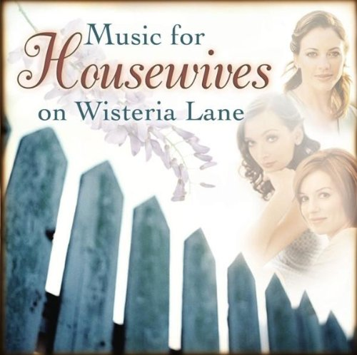 Music for Housewives on Wisteria Lane (Wisteria Collection)