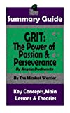 SUMMARY: Grit: The Power of Passion and Perseverance: by Angela Duckworth | The MW Summary Guide (Talent & Expertise, Skill Development, Mental Toughness)