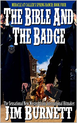 The Bible and the Badge: Two Lawmen's Struggle: A Western Adventure From The Author of