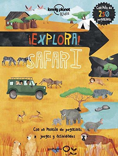 Lonely Planet ¡Explora! SAFARI (Lonely Planet Kids) (Spanish Edition)