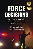 Force Decisions: A Citizen's Guide