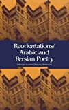 img - for Reorientations/Arabic and Persian Poetry book / textbook / text book