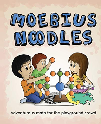 How do you want your child to feel about math? Relaxed, curious, eager, adventurous, and deeply connected? Then Moebius Noodles is for you. It offers advanced math activities to fit your child's personality, interests, and needs. Imagine your baby im...