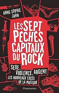 Les sept péchés capitaux du rock : sexe, violence, argent, Jahn, Anne-Sophie