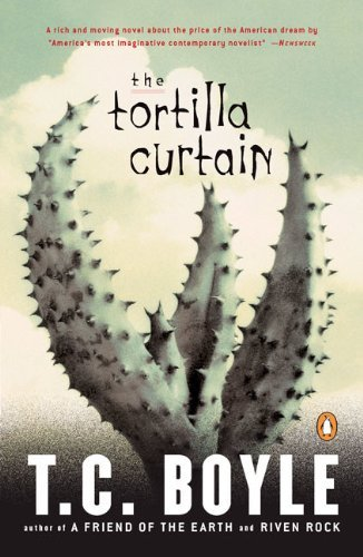 The Tortilla Curtain by T. Coraghessan Boyle (09 Penguins)