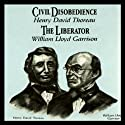 Civil Disobedience and the Liberator (Knowledge Products) Giants of Political Thought Series Audiobook by Wendy McElroy, George H. Smith Narrated by Craig Deitschmann