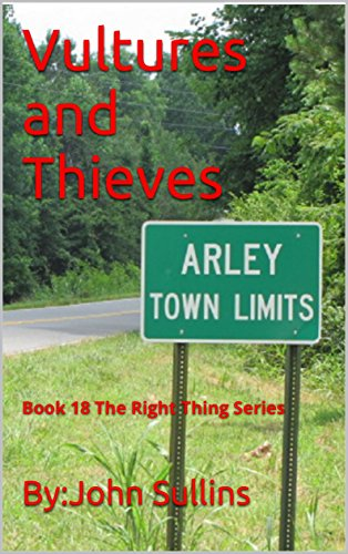 Vultures and Thieves: Book 18 The Right Thing Series by [Sullins, By:John]