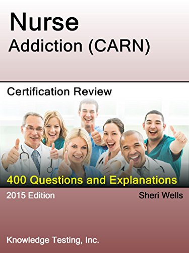 Download Addictions (CARN) Certification Review (Certification in Addiction Nursing Book 1) Pdf