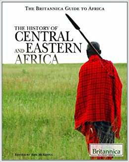 Amazon com: The History of Central and Eastern Africa (Britannica
