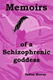 Memoirs of a Schizophrenic Goddess, Nadine Murray, 0595291481