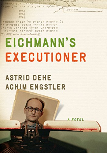 Eichmann's Executioner: A Novel
