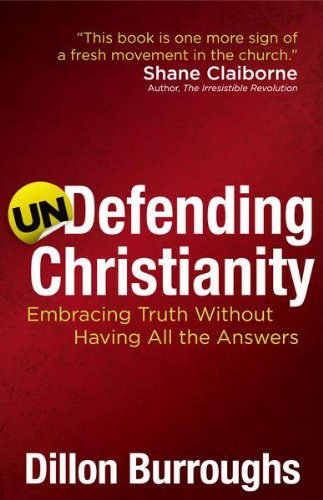 Undefending Christianity Kindle Edition By Dillon Burroughs