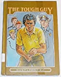 The Tough Guy, Jane Claypool Miner and Howard Schroeder, 0896861694