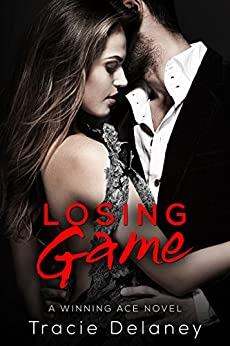 Losing Game: A Winning Ace Novel (Book 2) by [Delaney, Tracie]