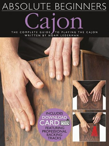 Absolute Beginners - Cajon: The Complete Guide to Playing the Cajon