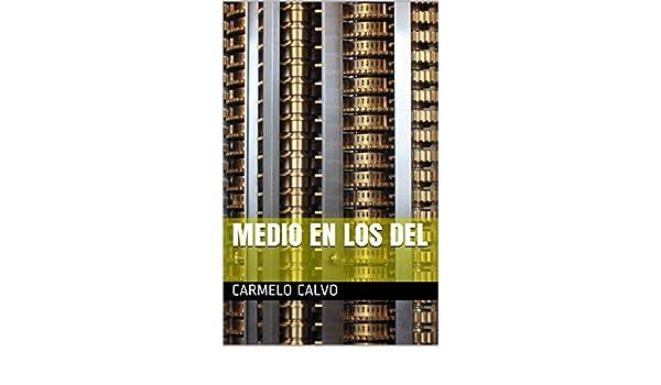Amazon.com: Medio en los del (Spanish Edition) eBook: Carmelo Calvo: Kindle Store