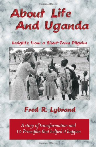 About Life and Uganda -