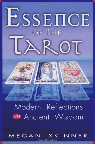 Download Essence of the Tarot: Modern Reflections on Ancient Wisdom pdf