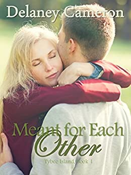 Meant for Each Other (Tybee Island Book 1) by [Cameron, Delaney]
