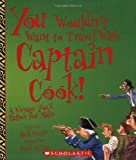 Front cover for the book You Wouldn't Want to Travel With Captain Cook!: A Voyage You'd Rather Not Make by Mark Bergin