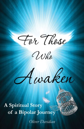 For Those Who Awaken: A Spiritual Story of a Bipolar Journey