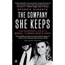 The Company She Keeps: The Dangerous Life of a Model Turned Mafia Wife