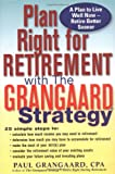 Plan Right for Retirement with the Grangaard Strategy, Paul A. Grangaard, 0399529446