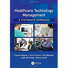 Healthcare Technology Management – A Systematic Approach