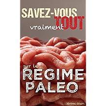 Savez-vous vraiment tout sur le Régime Paléo (French Edition)