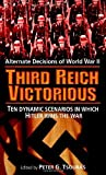 Third Reich Victorious: Alternative Decisions of World War II by Peter G. Tsouras (Editor) › Visit Amazon s Peter G. Tsouras Page search results for this author Peter G. Tsouras (Editor) (15-Mar-2008) Mass Market Paperback