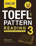 Kallis' IBT TOEFL Pattern Reading 3: Specialist