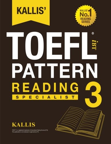 KALLIS' iBT TOEFL Pattern Reading 3: Specialist (Volume 3)