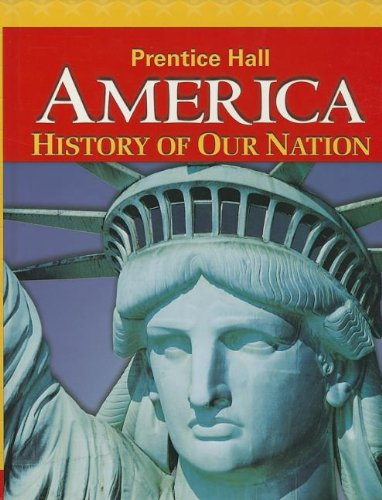 America: History of Our Nation 2014 Survey Student Edition Grade 8 (Prentice Hall America History Of Our Nation)