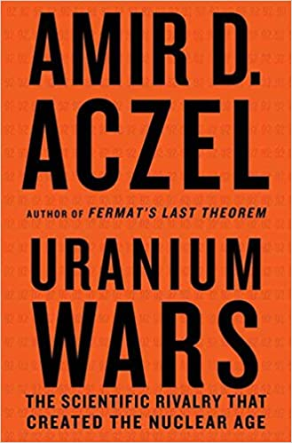 Uranium Wars: The Scientific Rivalry that Created the Nuclear Age (MacSci)