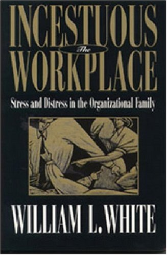 Incestuous Workplace: Stress and Distress in the