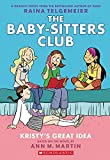 img - for Kristy's Great Idea: Full-Color Edition (The Baby-Sitters Club Graphix #1) book / textbook / text book
