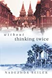 Without Thinking Twice, Nadezhda Seiler, 1458207188