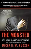 The Monster: How a Gang of Predatory Lenders and Wall Street Bankers Fleeced America--and Spawned a Global Crisis