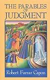 The Parables of Judgment, Robert Farrar Capon, 0802804918