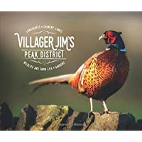 Villager Jim's Peak District: Landscapes - Country Lanes - Wildlife and Farm Life - Garden