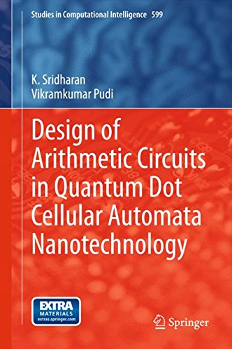 Design of Arithmetic Circuits in Quantum Dot Cellular Automata Nanotechnology (Studies in Computational Intelligence)