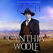 Zach: Destiny in Deadwood, Book 3 | Cynthia Woolf