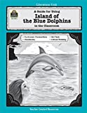 A Guide for Using Island of the Blue Dolphins in the Classroom, Philip Denny, 1557344124