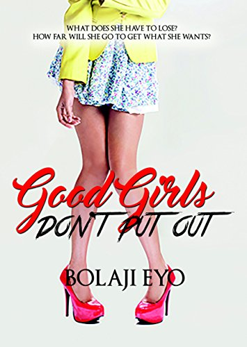 Good Girls Don't Put Out by [Eyo, Bolaji]