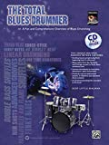 The Total Blues Drummer: A Fun and Comprehensive Overview of Blues Drumming, Book & CD (The Total Drummer)