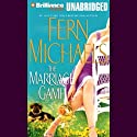 The Marriage Game Audiobook by Fern Michaels Narrated by Laural Merlington