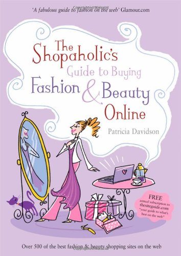 The Shopaholic's Guide to Buying Fashion and Beauty Online pdf epub