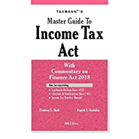 Master Guide to Income Tax Act with Commentary on Finance Act 2018 (28th Edition 2018)