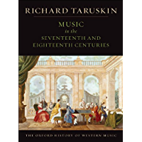 Music in the Seventeenth and Eighteenth Centuries: The Oxford History of Western Music (English Edition)